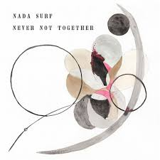 Nada Surf - Never not together lyrics