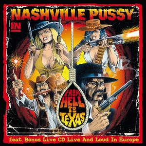 Nashville Pussy - From hell to texas lyrics