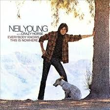 Neil Young Everybody Knows This Is Nowhere lyrics