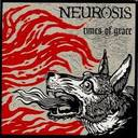 Neurosis - Times Of Grace lyrics