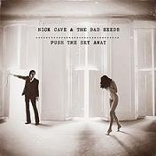 Nick Cave And The Bad Seeds - Push the sky away lyrics