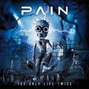 Pain - You Only Live Twice lyrics