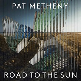 Pat Metheny - Road to the sun music lyrics