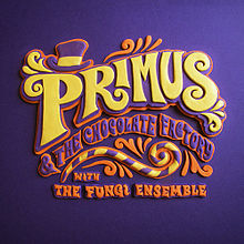 Primus - Primus & the chocolate factory with the fungi ensemble album lyrics