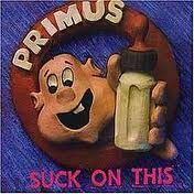 Primus - Suck On This album lyrics