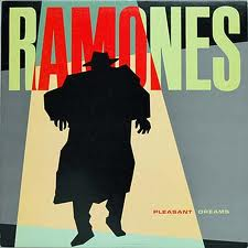 Ramones - Pleasant Dreams lyrics