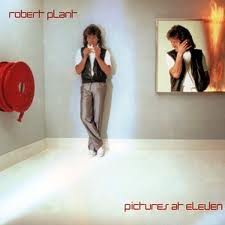 Robert Plant - Pictures At Eleven lyrics