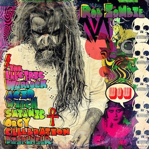 Rob Zombie - The electric warlock acid witch satanic orgy celebration dispenser lyrics