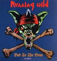 Running Wild - Bad To The Bone lyrics
