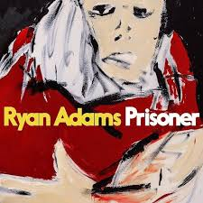 Ryan Adams - Prisoner lyrics
