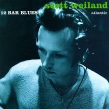 Scott Weiland - 12 bar blues lyrics