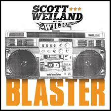 Scott Weiland - Blaster lyrics