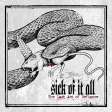 Sick of It All - The last act of defiance lyrics