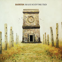 Silverstein - I am alive in everything i touch lyrics