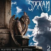 Sixx: A.M. - Prayers for the blessed lyrics