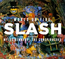 Slash - World on fire lyrics