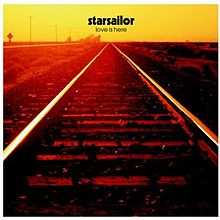 Starsailor - Love is here album lyrics