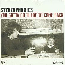 Stereophonics - You gotta go there to come back lyrics