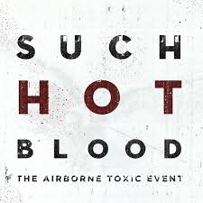 The Airborne Toxic Event - Such hot blood album lyrics