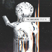 The Breeders - Title tk lyrics