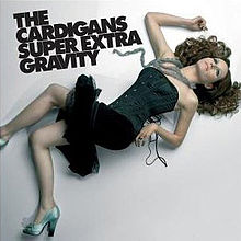 The Cardigans - Super extra gravity lyrics