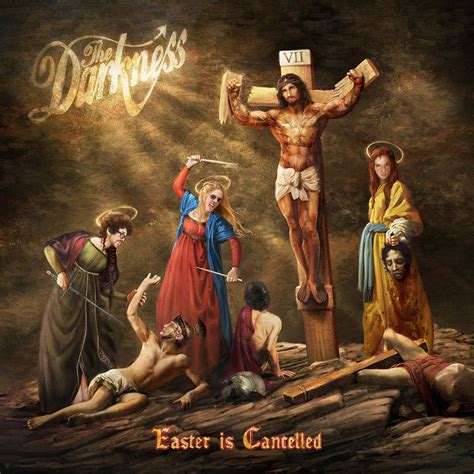 The Darkness - Easter is cancelled lyrics