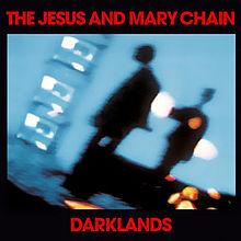 The Jesus And Mary Chain - Darklands lyrics