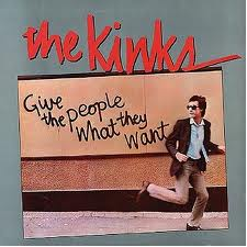 The Kinks - Give The People What They Want lyrics