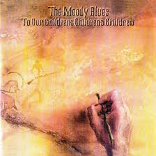 The Moody Blues - To Our Childrens Childrens Children lyrics