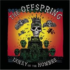 The Offspring - Ixnay On The Hombre lyrics