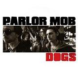 The Parlor Mob - Dogs lyrics