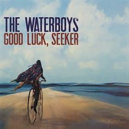The Waterboys - Good luck seeker lyrics