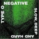 Type O Negative - Slow, Deep And Hard album lyrics
