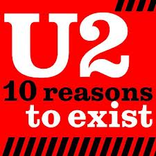u2 10 reasons to exist