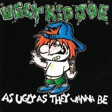 Ugly Kid Joe - As Ugly As They Wanna Be lyrics