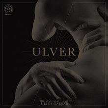 Ulver - The assassination of julius caesar lyrics