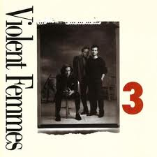 Violent Femmes - 3 lyrics