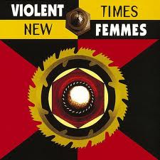 Violent Femmes - New Times lyrics