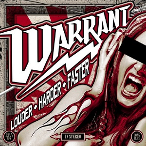 Warrant - Louder, harder, faster lyrics