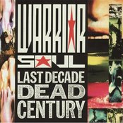 Warrior Soul - Last decade dead century lyrics