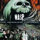 W.A.S.P. - The Headless Children lyrics