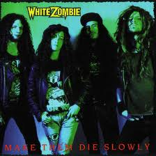 White Zombie - Make Them Die Slowly lyrics